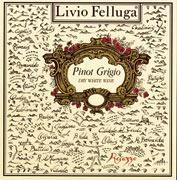 Livio Felluga 'Collio' Pinot Grigio 2010